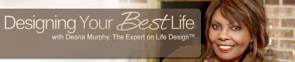 Deana Murphy: Designing Your Best Life